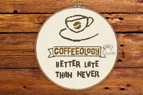 Coffee Quote #2 Better Late Than Never